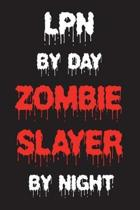 LPN by Day Zombie Slayer by Night