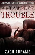 A Measure of Trouble