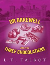 Dr Bakewell and the Three Chocolatiers