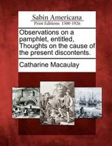 Observations on a Pamphlet, Entitled, Thoughts on the Cause of the Present Discontents.