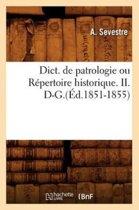 Dict. de Patrologie Ou R pertoire Historique. II. D-G.( d.1851-1855)