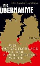 Boek cover Die Übernahme van Ilko-Sascha Kowalczuk