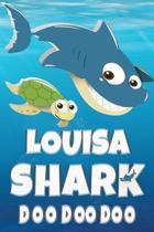 Louisa: Louisa Shark Doo Doo Doo Notebook Journal For Drawing or Sketching Writing Taking Notes, Custom Gift With The Girls Na