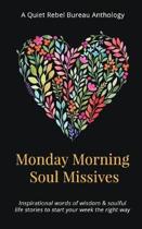 Monday Morning Soul Missives