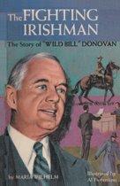 The Fighting Irishman the Story of Wild Bill Donovan