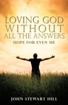 Loving God Without All the Answers