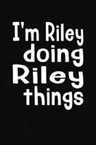 I'm Riley Doing Riley Things