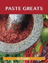 Paste Greats: Delicious Paste Recipes, The Top 100 Paste Recipes