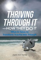 Thriving Through It-How They Do It