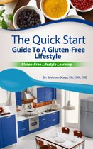 The Quick Start Guide To A Gluten-Free Lifestyle