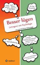 Besser Lugen (Ertragen) Mit Psychologie