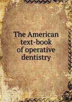 The American Text-Book of Operative Dentistry
