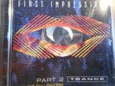 First Impression 2 (Tranc