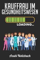 Kaufmann im Gesundheitswesen Loading... Azubi Notizbuch: Notizbuch Liniert - Format A5 - 120 Seiten in wei� - Geschenk f�r Azubis - Kaufmann im Gesund