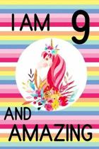 I am 9 and Amazing: 9th Birthday Journal for Girls - Unicorn Lover Gift - Alternative to Card - Unicorn Face Notebook