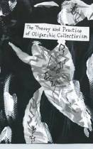 The Theory and Practice of Oligarchic Collectivism