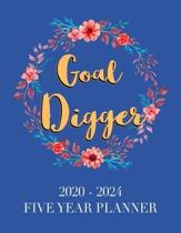 Goal Digger: 2020 - 2024 5 Year Planner: Blue 60 Months Calendar and Organizer, Monthly Planner with Holidays. Plan and schedule yo