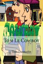 Tom Le Cowboy