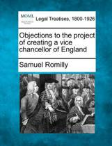 Objections to the Project of Creating a Vice Chancellor of England