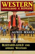 Western Sammelband 4 Romane: Blizzard Gold und andere Western