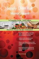Supply Chain Risk Management a Complete Guide - 2020 Edition
