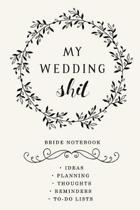 My Wedding Shit - Bride notebook Ideas, planning, Thoughts, Reminders, to-do lists: Engagement Gifts for Wedding