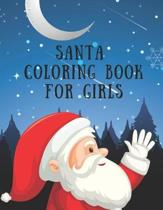 Santa Coloring Book For Girls: 85 Pages Christmas Santa Coloring Pages for Girls, Women. Perfect For Kids Age 2-18 years old. Cute Girls Kids Christm