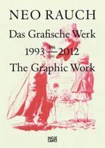 Neo Rauch: Das Grafische Werk / The Graphic Work, 1993-2012