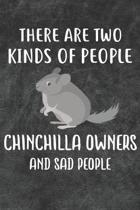 There Are Two Kinds Of People Chinchilla Owners And Sad People Notebook Journal: 110 Blank Lined Papers - 6x9 Personalized Customized Notebook Journal