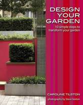 Design Your Garden - 10 Simple Steps to Transform Your Garden