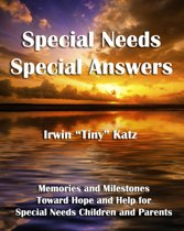 Special Needs Special Answers: Memories and Milestones Toward Hope and Help for Special Needs Children and Parents