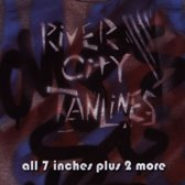 River City Tanlines - All 7 Inches Plus 2 More