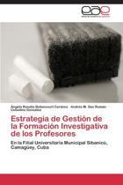 Estrategia de Gestion de La Formacion Investigativa de Los Profesores
