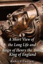 A Short View of the Long Life and Reign of Henry the Third, King of England