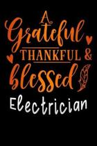 grateful thankful & blessed Electrician: Lined Notebook / Diary / Journal To Write In 6''x9'' for Thanksgiving. be Grateful Thankful Blessed this fall a