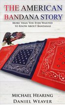 The American Bandana Story: More than You Ever Wanted to Know About Bandanas
