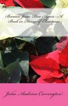 Because Jesus Rose Again--A Book in Honor of Christmas