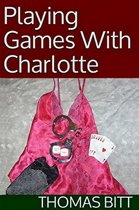 Playing Games With Charlotte