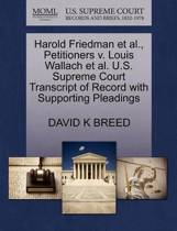 Harold Friedman et al., Petitioners V. Louis Wallach et al. U.S. Supreme Court Transcript of Record with Supporting Pleadings