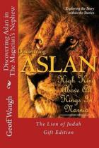 Discovering Aslan in 'the Magician's Nephew' by C. S. Lewis Gift Edition