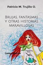 Brujas, fantasmas y otras historias maravillosas