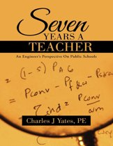 Seven Years a Teacher: An Engineer's Perspective On Public Schools