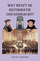 Wat heeft de Reformatie ons gebracht?