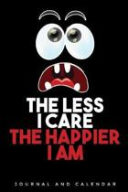 The Less I Care the Happier I Am