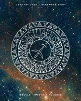 Sagittarius - January 2020 - December 2020 - Weekly + Monthly Planner: Sagittarius Zodiac Constellation Sign Calendar Agenda with Quotes - Horoscope M