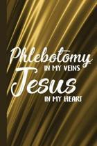 Phlebotomy in My Veins Jesus in My Heart