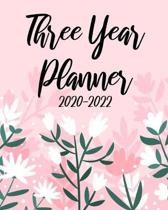 2020-2022 Three Year Planner: Pink Cover, 36 Months Appointment Calendar, Agenda Schedule Organizer Logbook, Business Planners and Journal With Holi
