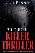 Writing a Killer Thriller
