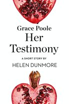 Grace Poole Her Testimony: A Short Story from the collection, Reader, I Married Him