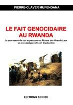 Le fait génocidaire au Rwanda. Le processus de son expansion en Afrique des Grands Lacs et les stratégies de son éradication